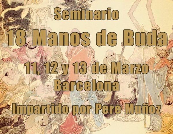 Seminario en Barcelona. LAS 18 MANOS DE BUDA  (Sub Bak Luo Han Yik Gun Kuen). 11, 12 y 13 de Marzo de 2016